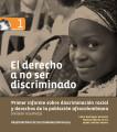 El derecho a no ser discriminado: primer informe sobre discriminación racial y derechos de la población afrocolombianas