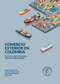 Comercio exterior en Colombia. Política, instituciones, costos y resultados