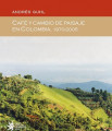 Café y cambio de paisaje en Colombia, 1970 -2005