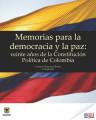Memorias para la democracia y la paz: veinte años de la Constitución Política de Colombia
